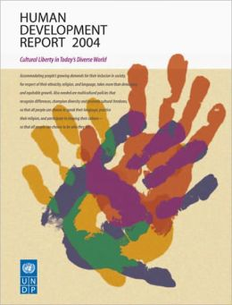 Human Development Report 2004: Cultural Liberty in Today's Diverse World