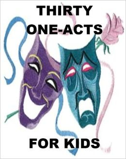 Thirty One-Act Plays for Kids