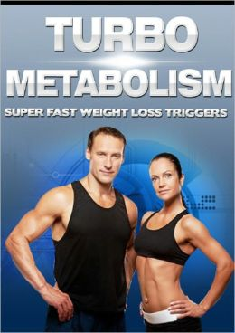 Turbo Metabolism: Super Fast Weight Loss Triggers