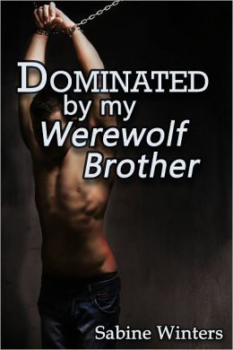 Dominated by My Werewolf Brother (Gay Taboo Belting Erotica)