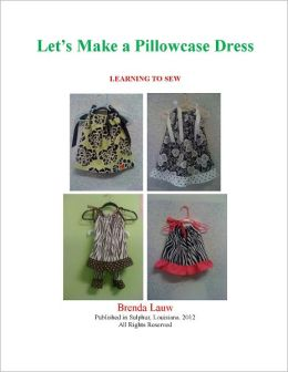 Let's Make A Pillowcase Dress