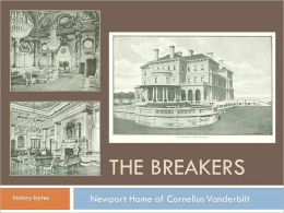 The Breakers Newport Home of Cornelius Vanderbilt