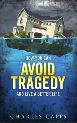 How You Can Avoid Tragedy and Life a Better Life