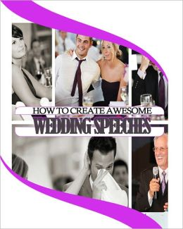 How to Create Awesome Wedding Speeches