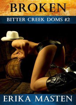 Broken: Bitter Creek Doms #2