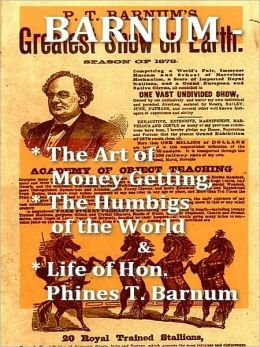 Two P.T. Barnum Classics Plus Biography