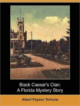 Black Caesar's Clan : a Florida Mystery Story