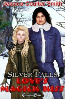 Love's Magick Kiss (Silver Falls)