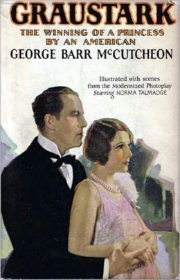 Graustark: The Story of a Love Behind a Throne! A Fiction and Literature, Romance Classic By George Barr McCutcheon! AAA+++