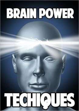 Brain Power Techniques