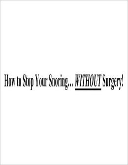 How to Stop Your Snoring… WITHOUT Surgery!