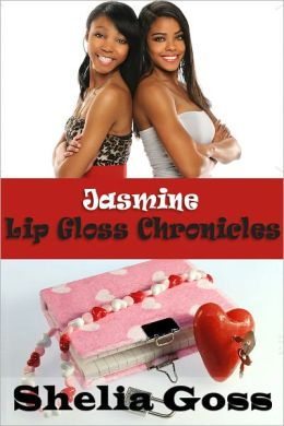 Jasmine: Lip Gloss Chronicles