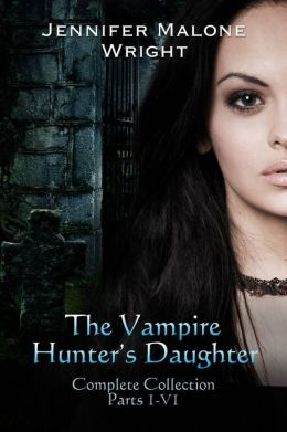 The Vampire Hunter's Daughter: The Complete Collection