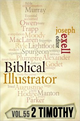 The Biblical Illustrator - Vol. 55 - Pastoral Commentary on 2 Timothy
