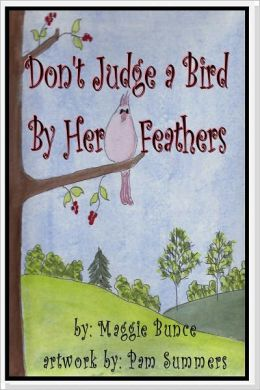 Don't Judge a Bird By Her Feathers