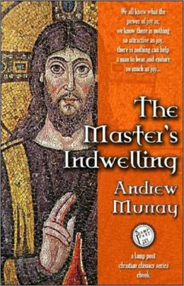 The Master's Indwelling: A Religion, Post-1930 Classic By Andrew Murray! AAA+++