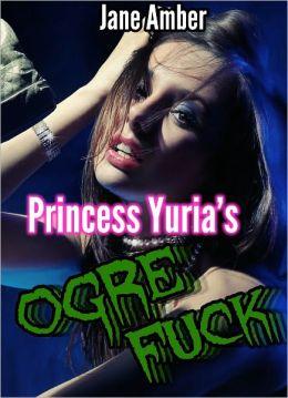 Princess Yuria's Ogre Fuck (m/f, rough sex, forced sex)