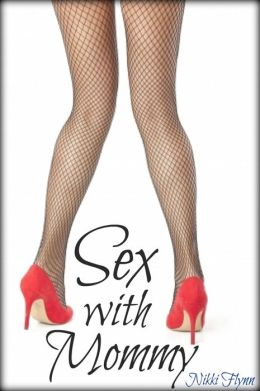 Sex with Mommy: 5 Erotic Tales