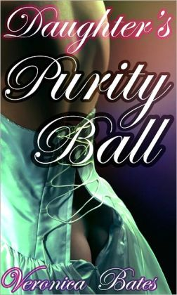 Daughter's Purity Ball (Taboo Orgy Gangbang)