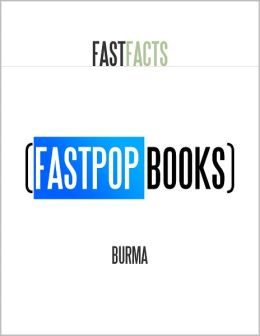 Burma (FastPop Books Fast Facts)