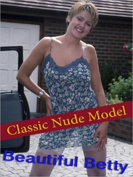 Beautiful Betty - Classic Nude Model