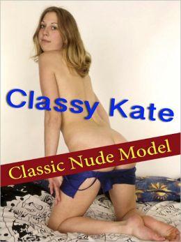 Classy Kate - Classic Nude Model