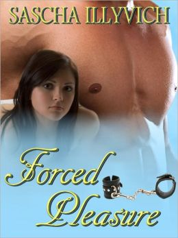 Forced Pleasure: Two novellas of romantic submission