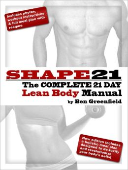 Shape21: The Complete 21 Day Lean Body Manual