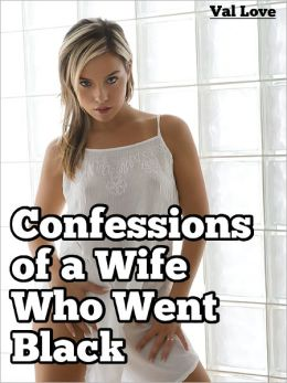 Confessions of a Wife Who Went Black