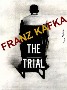 FRANZ KAFKA THE TRIAL [Authoritative and Unabridged NOOK Edition]