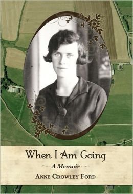 When I Am Going: Growing Up In Ireland and Coming to America, 1901-1927
