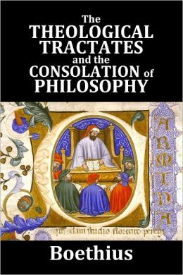 The Theological Tractates and The Consolation of Philosophy by Boethius