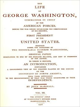 The Life of George Washington, Vol. 3 (of 5) [Illustrated]
