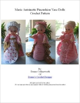 Marie Antoinette Pincushion Dolls In Crochet