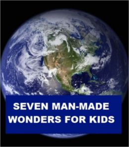 Seven Man-made Wonders for Kids