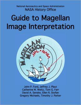 Guide to Magellan Image Interpretation