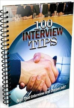 Inspiration & Personal Growth eBook - 100 Awesome Interview Tips - very practical compendium of the best interview advice available today....
