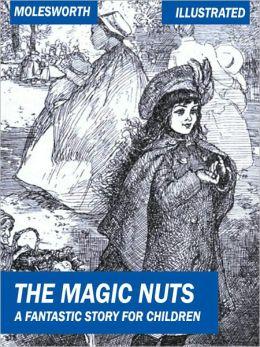 The Magic Nuts: A Fantastic Story for Children (illustrated)