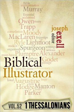 The Biblical Illustrator - Vol. 52 - Pastoral Commentary on 1 Thessalonians