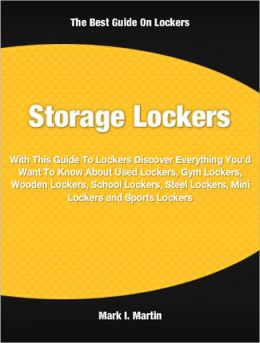 Storage lockers: With This Guide To Lockers Discover Everything You'd Want To Know About Used Lockers, Gym Lockers, Wooden Lockers, School Lockers, Steel Lockers, Mini Lockers and Sports Lockers
