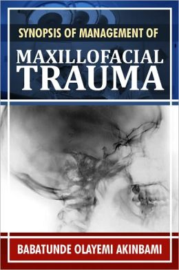 Synopsis of Management of Maxillofacial Trauma