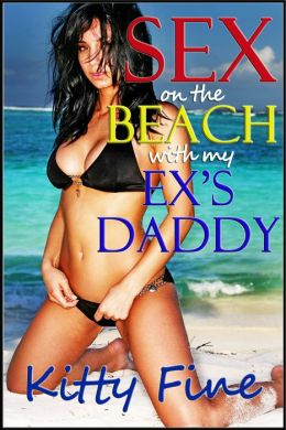 Sex on the Beach with my Ex's Daddy (An Erotic Outdoor Sex / Beach Sex Erotica Short Story)