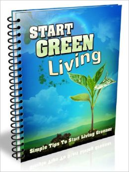 Start Green Living &#x2013; simple Tips To Start Living Greener