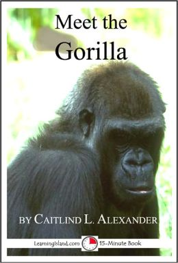 Meet the Gorilla: A 15-Minute Book for Early Readers