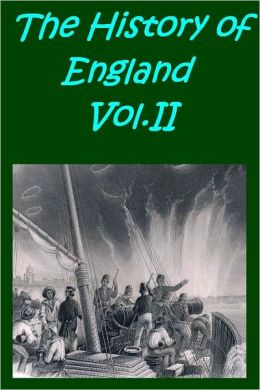 The History of England in Three Volumes, Vol.II. Continued from the Reign of William and Mary to the Death of George II.(Illustrated)