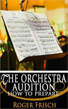 The Orchestra Audition : How to Prepare