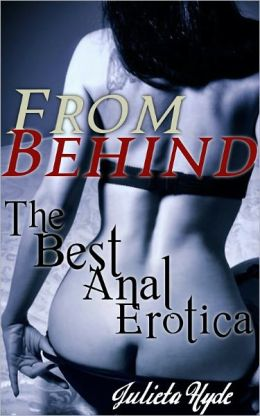 From Behind: The Best Anal Erotica
