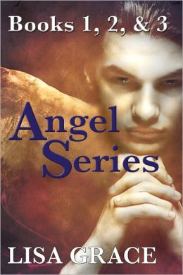 Angel Series: Books 1, 2, & 3 by Lisa Grace