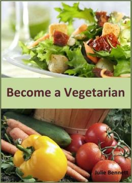 Become a Vegetarian: A Healthier Choice for Your Diet!