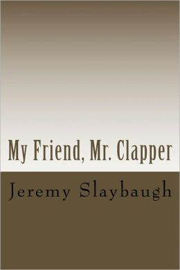 My Friend, Mr. Clapper